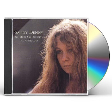 Sandy Denny NO MORE SAD REFRAINS: THE ANTHOLOGY CD