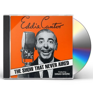 Eddie Cantor SHOW THAT NEVER AIRED CD