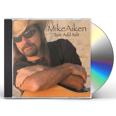 Mike Aiken JUST ADD SALT CD