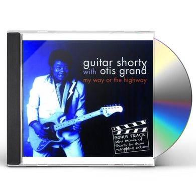 Guitar Shorty MY WAY OR THE HIGHWAY CD