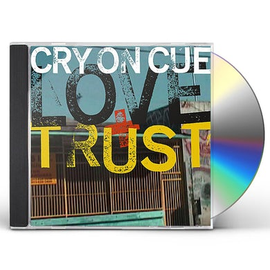 Cry On Cue LOVE & TRUST CD