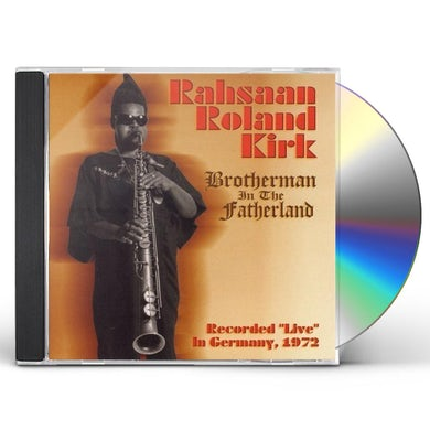 Rahsaan Roland Kirk BROTHERMAN IN THE FATHERLAND CD
