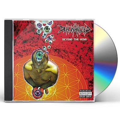 Dehumanized BEYOND THE MIND CD