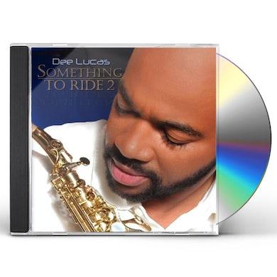 Dee Lucas SOMETHING TO RIDE 2 CD