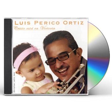 Luis Perico Ortiz CRISTO ESTA EN VICTORIA CD