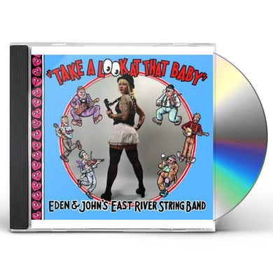East River String Band TAKE A LOOK AT THAT BABY CD
