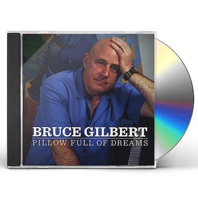 Bruce Gilbert PILLOW FULL OF DREAMS CD