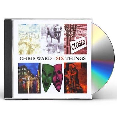 Chris Ward SIX THINGS CD