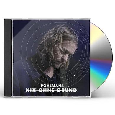 Pohlmann NIX OHNE GRUND CD