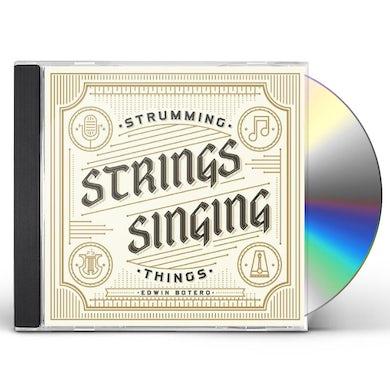 Edwin Botero STRUMMING STRINGS SINGING THINGS CD