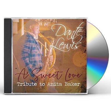 Dante Lewis SWEET LOVE: TRIBUTE TO ANITA BAKER CD