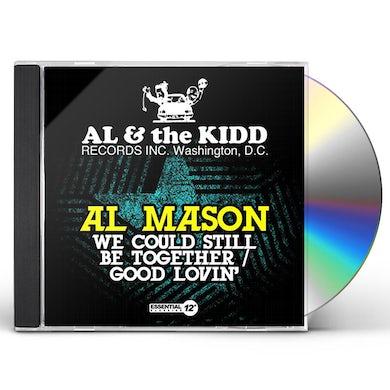 Al Mason WE COULD STILL BE TOGETHER / GOOD LOVIN CD