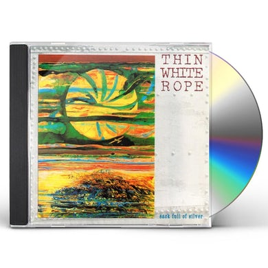Thin White Rope SACK FULL OF SILVER CD