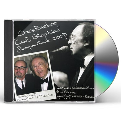 Chris Barber CAN'T STOP NOW CD