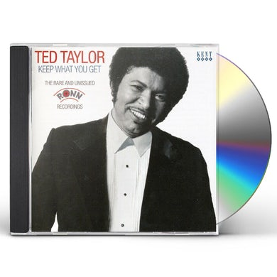 Ted Taylor KEEP WHAT YOU GET: RARE & UNISSUED RONN RECORDINGS CD