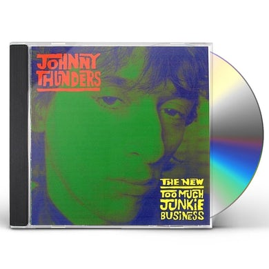 Johnny Thunders NEW TOO MUCH JUNKIE BUSINESS CD