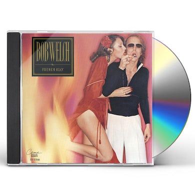 Bob Welch FRENCH KISS CD