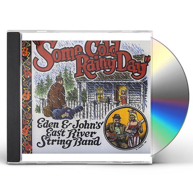 Eden & Johns East River String Band SOME COLD RAINY DAY CD