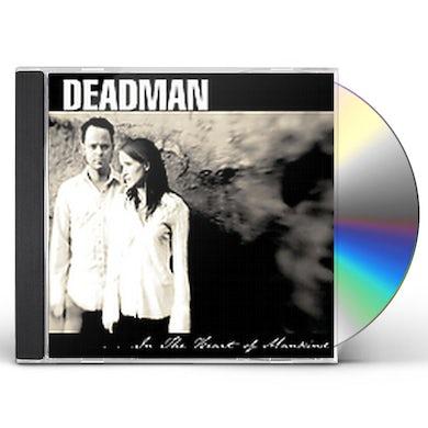 Deadman IN THE HEART OF MANKIND CD