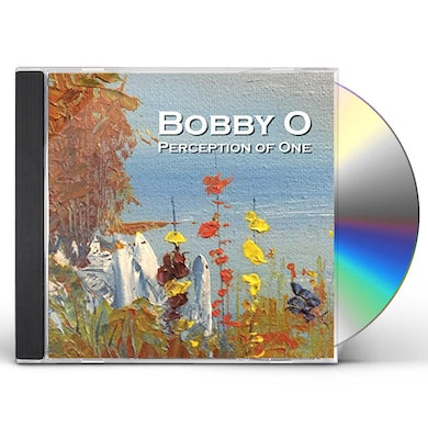 Bobby O PERCEPTION OF ONE CD