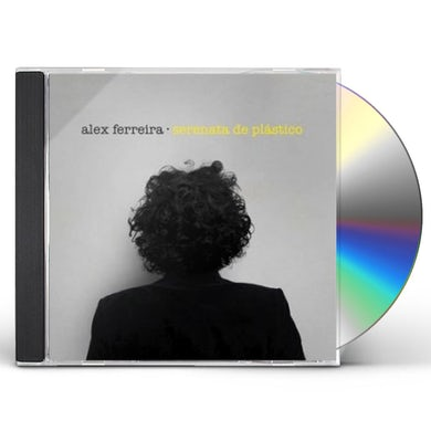 Alex Ferreira SERENATA DE PLASTICO CD