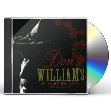 Don Williams IT MUST BE LOVE: COLLECTION CD