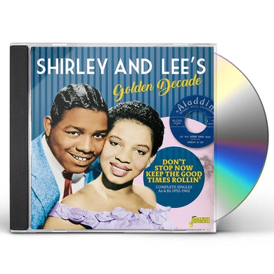 SHIRLEY & LEE'S GOLDEN DECADE: DON'T STOP NOW CD