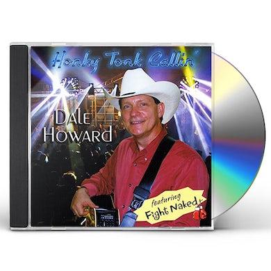 Dale Howard HONKY TONK CALLIN CD