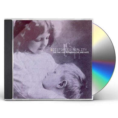 Distorted Reality FINE LINE BETWEEN LOVE & HATE CD