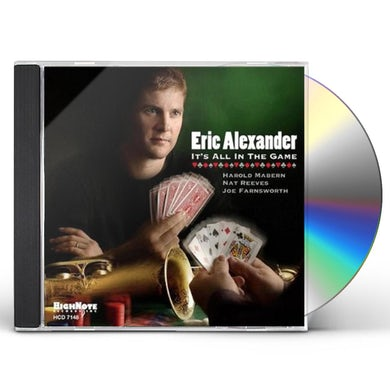 Eric Alexander IT'S ALL IN THE GAME CD