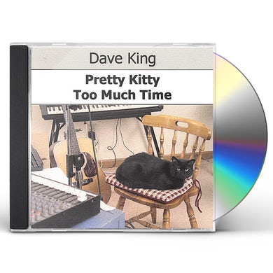 Dave King PRETTY KITTY/TOO MUCH TIME CD