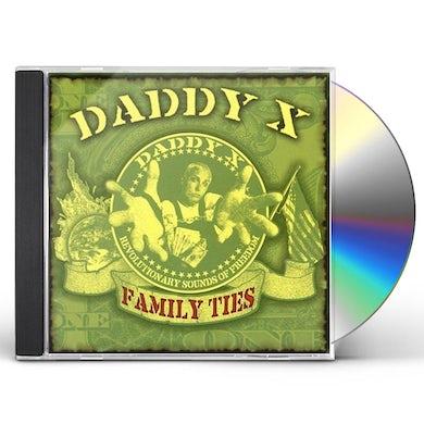 Daddy X FAMILY TIES CD