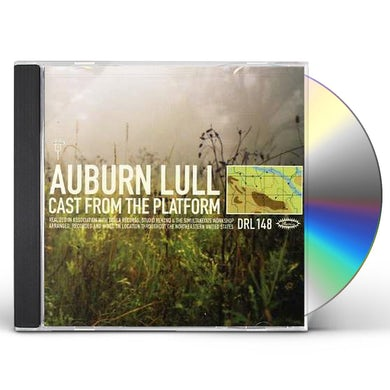Auburn Lull CAST FROM THE PLATFORM CD