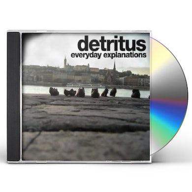 Detritus EVERYDAY EXPLANATIONS CD