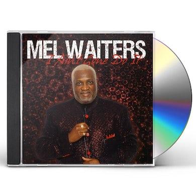 Mel Waiters I AIN'T GONE DO IT CD