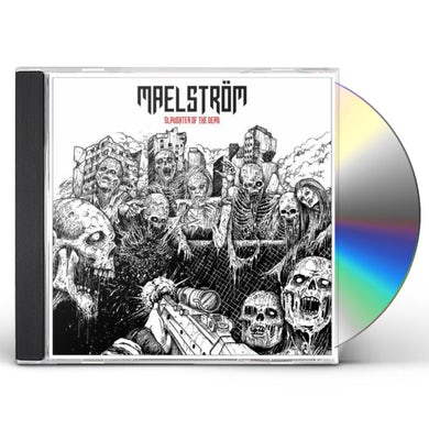 Maelstrom SLAUGHTER OF THE DEAD CD
