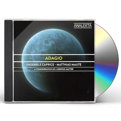 Ensemble Caprice ADAGIO: A CONSIDERATION OF A SERIOUS MATTER CD