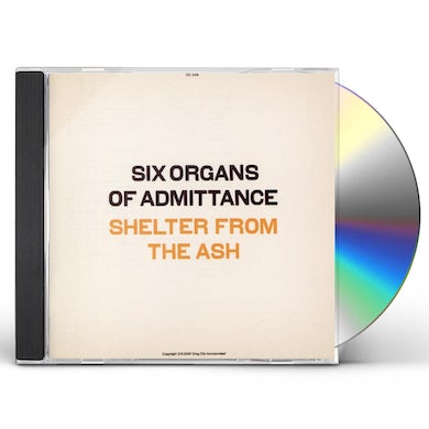Six Organs Of Admittance SHELTER FROM THE ASH CD