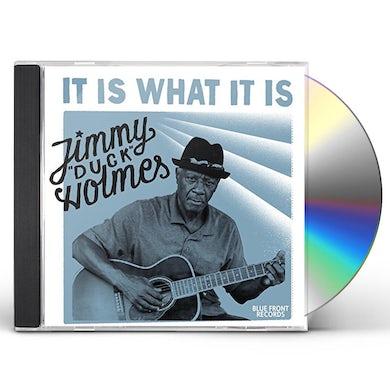 Jimmy Duck Holmes IT IS WHAT IT IS CD
