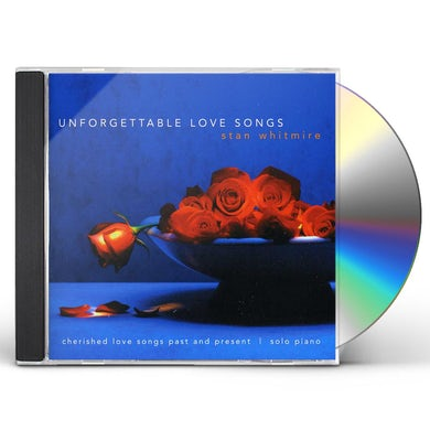 Stan Whitmire UNFORGETTABLE LOVE SONGS CD