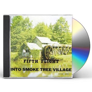 Fifth Flight INTO SMOKE TREE VILLAGE CD