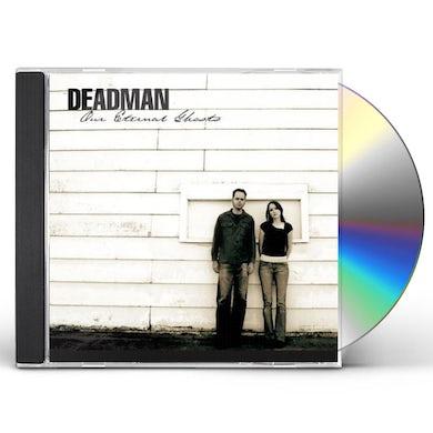 Deadman OUR ETERNAL GHOSTS CD