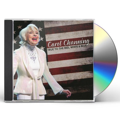 Carol Channing TRUE TO THE RED WHITE & BLUE CD