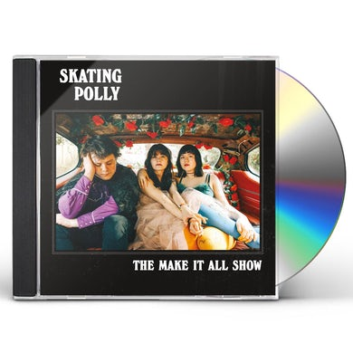 SKATING POLLY MAKE IT ALL SHOW CD