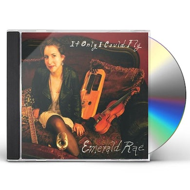 Emerald Rae IF ONLY I COULD FLY CD
