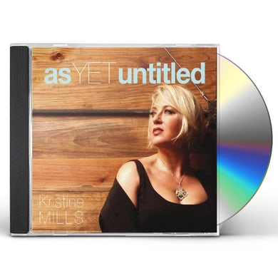 Kristine Mills AS YET UNTITLED CD
