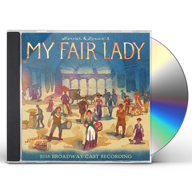 My Fair Lady 2018 BROADWAY CAST RECORDING) CD