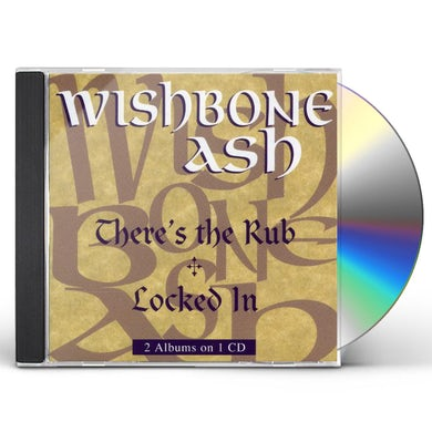 Wishbone Ash THERE'S THE RUB//LOCKED IN CD