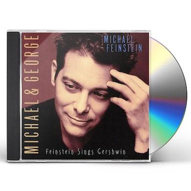 Michael Feinstein MICHAEL & GEORGE: FEINSTEIN SINGS GERSHWIN CD