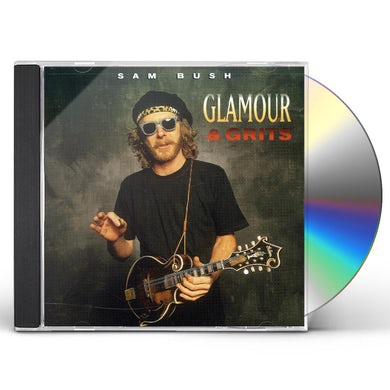 Sam Bush GLAMOUR & GRITS CD